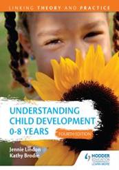 Understanding Child Development 0-8 years