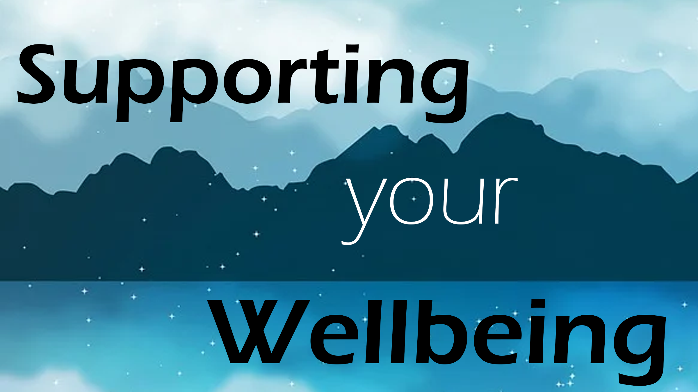 Supporting your wellbeing